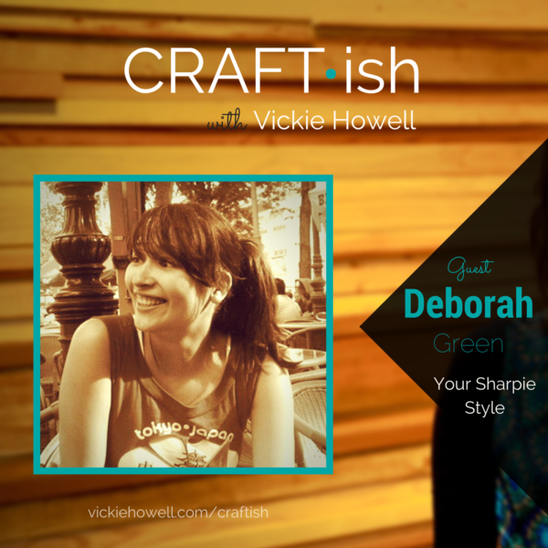 craftish podcast vikie howell deborah green